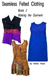 Book 2-Garment Making – Felting a Dress, Vest or Top - PDF DOWNLOAD
