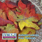 FREE Wet Felting Tutorial: Felted Autumn Leaves - PDF