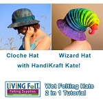Wet Felting Hats Tutorial Wizard and Cloche - PDF