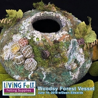 Wet Felting Workshop -- Woodsy Forest Vessel