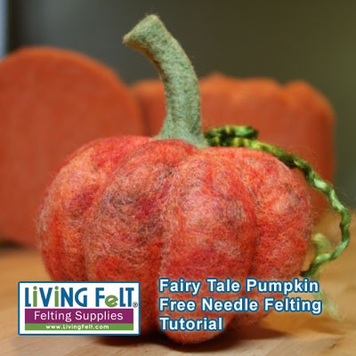 FREE Needle Felting Tutorial: Needle Felt a Fairy Tale Pumpkin PDF DOWNLOAD
