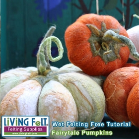 Wet Felting Tutorial: Fairytale Pumpkin PRINT VERSION