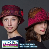 Wet Felt Workshop - Felt and Nuno Felt Hats